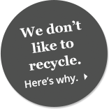 We don't like to recycle. Here's why.